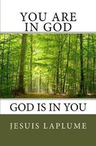 You Are In God