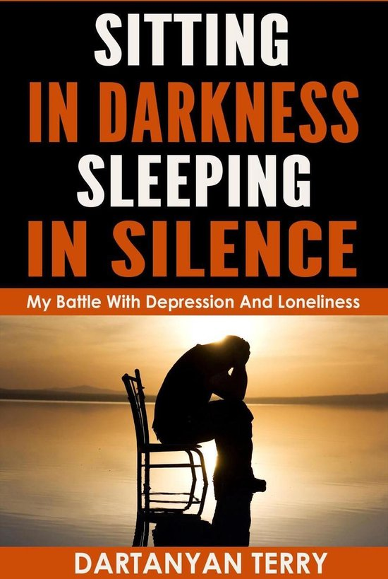 Omslag van Sitting In Darkness, Sleeping In Silence: My Battle With Depression And Loneliness (Revised Edition)