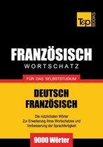 Deutsch-Französischer Wortschatz für das Selbststudium - 9000 Wörter