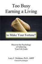 Too Busy Earning a Living to Make Your Fortune?