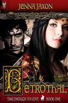 Betrothal (Book 1: Time Enough to Love)