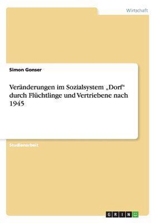 Veranderungen im Sozialsystem Dorf durch Fluchtlinge und Vertriebene nach 1945