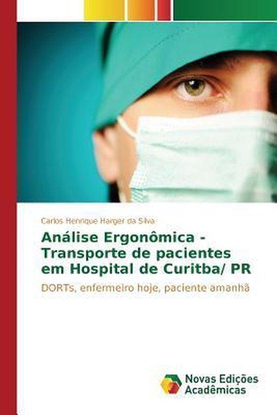 Analise Ergonomica - Transporte de Pacientes Em Hospital de Curitba/ PR