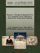 Burnet V. Chicago Ry Equipment Co U.S. Supreme Court Transcript of Record with Supporting Pleadings