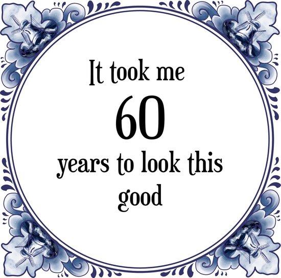 Beste bol.com   Verjaardag Tegeltje met Spreuk (60 jaar: It took me 60 DN-94
