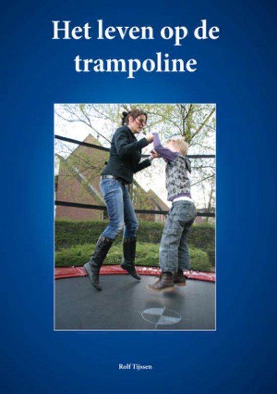 Het Leven Op De Trampoline - Rolf Tijssen |