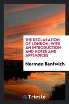 The Declaration of London; With an Introduction and Notes and Appendices