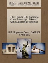 U S V. Driver U.S. Supreme Court Transcript of Record with Supporting Pleadings