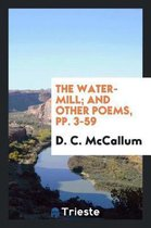 The Water-Mill; And Other Poems, Pp. 3-59