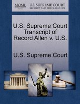 U.S. Supreme Court Transcript of Record Allen V. U.S.