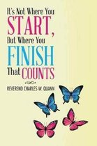 It's Not Where You Start, But Where You Finish That Counts
