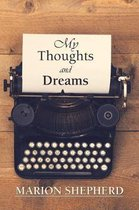 My Thoughts and Dreams.