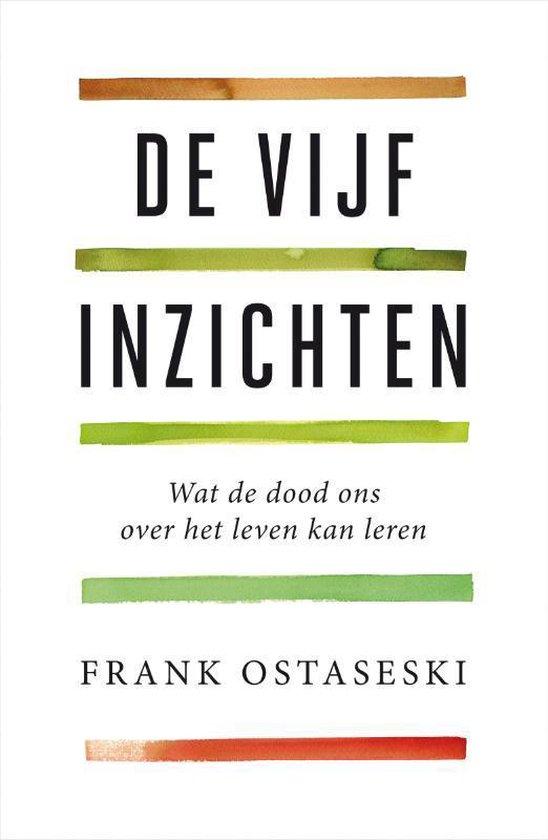 De vijf inzichten - Frank Ostaseski |