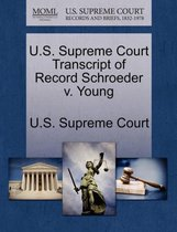 U.S. Supreme Court Transcript of Record Schroeder V. Young