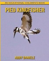Pied Kingfisher! an Educational Children's Book about Pied Kingfisher with Fun Facts & Photos