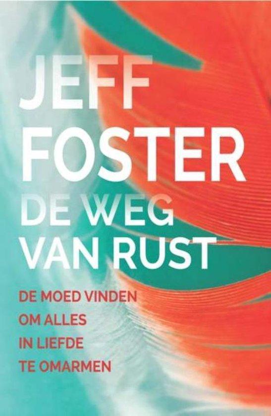De weg van rust - Jeff Foster | Fthsonline.com