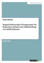 Kognitiv-behavioraler Therapieansatz bei Depression anhand einer Falldarstellung von Sybille Kraemer