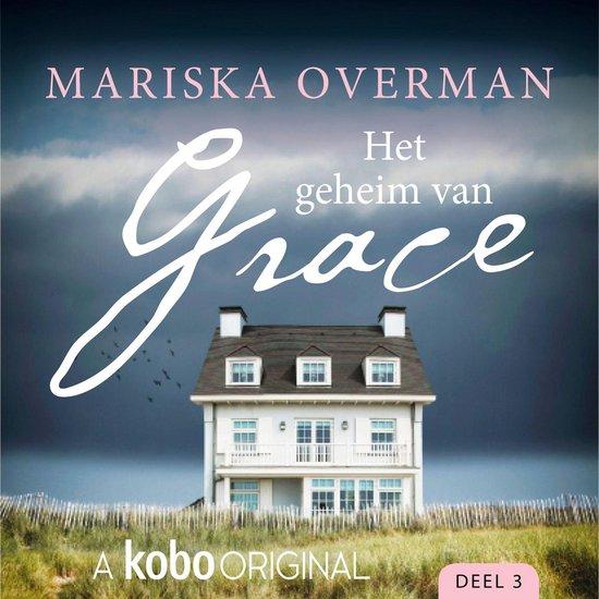Het geheim van Grace 3 - Het geheim van Grace - Deel 3 - Mariska Overman pdf epub