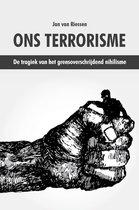 Ons terrorisme - de tragiek van het grensoverschrijdend nihilisme