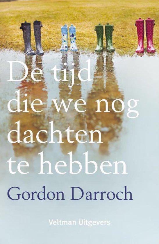 De tijd die we nog dachten te hebben - Gordon Darroch |