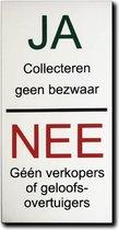 NEE Geen verkopers of geloofsovertuigers JA Collectes geen bezwaar - Bevestiging 3M plakstrip -  Ja nee bordje Aluminium - Tegen colportage aan de deur - Nee nee sticker Promessa-Design.