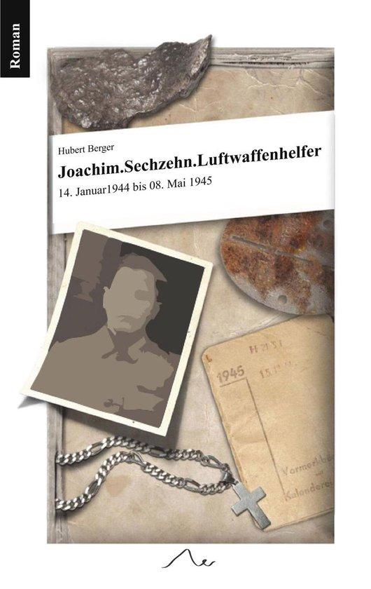 Boek cover Joachim. Sechzehn. Luftwaffenhelfer van Hubert Berger (Onbekend)