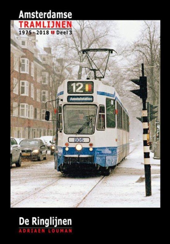Amsterdamse tramlijnen 1975 - 2018 3 - De Ringlijnen - Adriaen Louman |