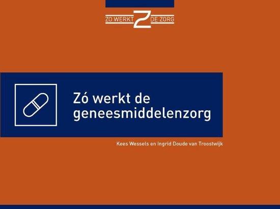 Zo werkt de geneesmiddelenzorg - Kees Wessels | Fthsonline.com