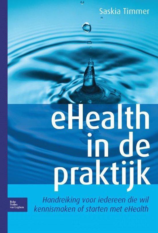 eHealth in de praktijk handreiking voor iedereen die wil kennismaken of starten met ehealth