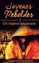 Jovenes Rebeldes (I)