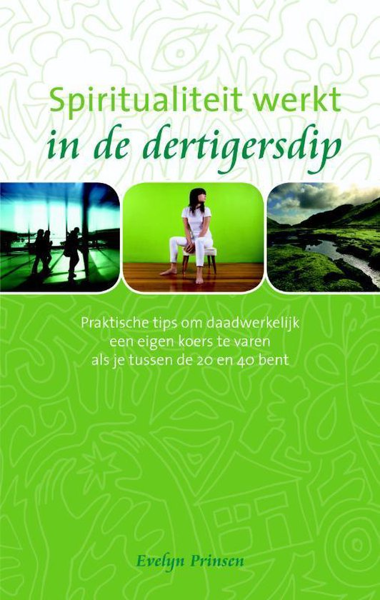 Spiritualiteit werkt in de dertigersdip - Evelyn Prinsen |