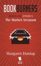 Market Arcanum (Bookburners Season 1 Episode 5)