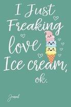 I Just Freaking Love Ice Cream
