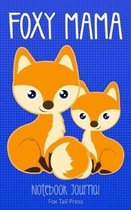 Foxy Mama Notebook Journal