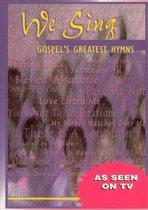 We Sing Gospel's Greatest Hymns