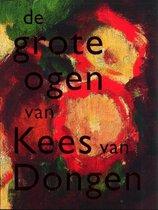Dongen, Kees van. De grote ogen van Kees van Dongen