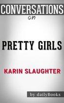 Boek cover Conversations on Pretty Girls: by Karin Slaughter | Conversation Starters van Dailybooks