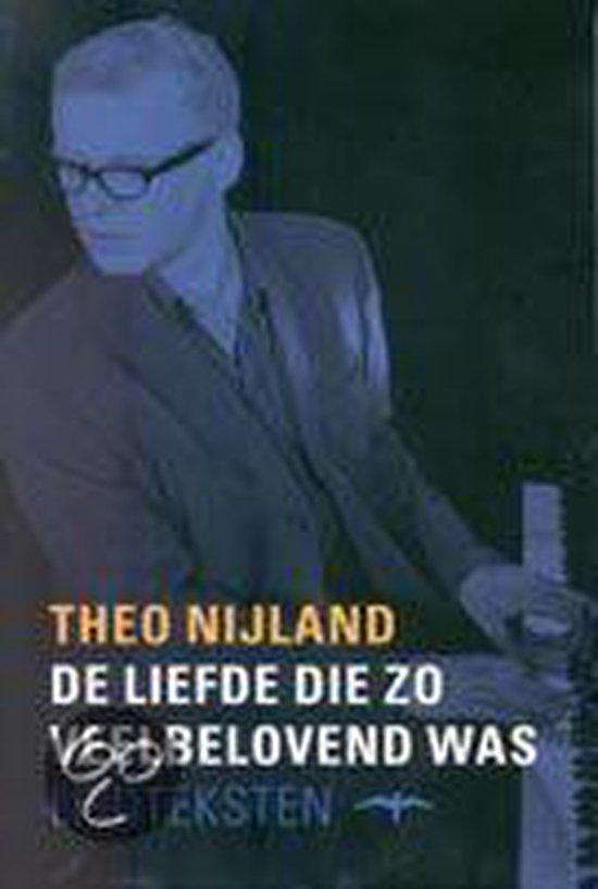 De Liefde Die Zo Veelbelovend Was - Theo Nijland |