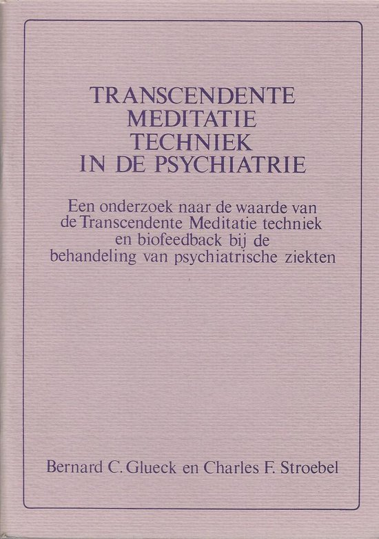 TRANSCEDENTE MEDITATIE TECHNIEK IN DE PSYCHIATRIE - Glueck pdf epub
