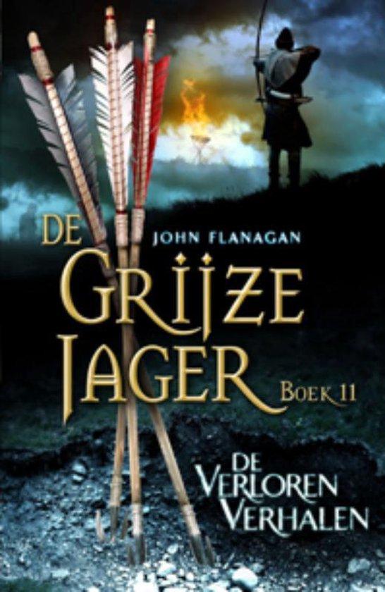 De Grijze Jager 11 - De verloren verhalen - John Flanagan  
