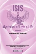 Isis Mysteries of Love & Life Volume II