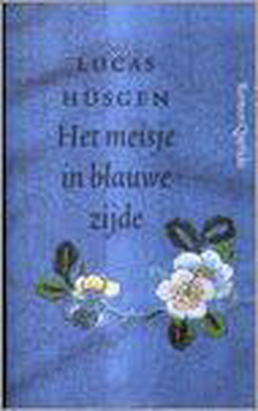 Het Meisje In Blauwe Zijde - Lucas Hüsgen  