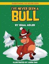 I've Never Seen A Bull