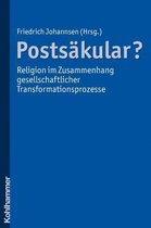Postsakular? - Religion Im Zusammenhang Gesellschaftlicher Transformationsprozesse
