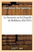 Le Serment, ou la Chapelle de Bethleem