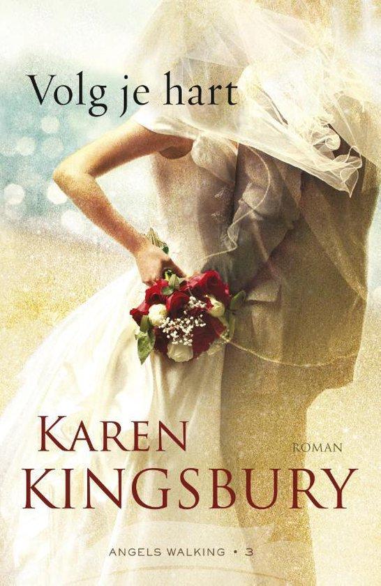 Angels Walking 3 - Volg je hart - Karen Kingsbury  