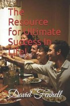 The Resource for Ultimate Success in Life!