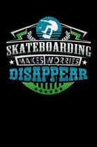 Skateboarding Makes Worries Disappear