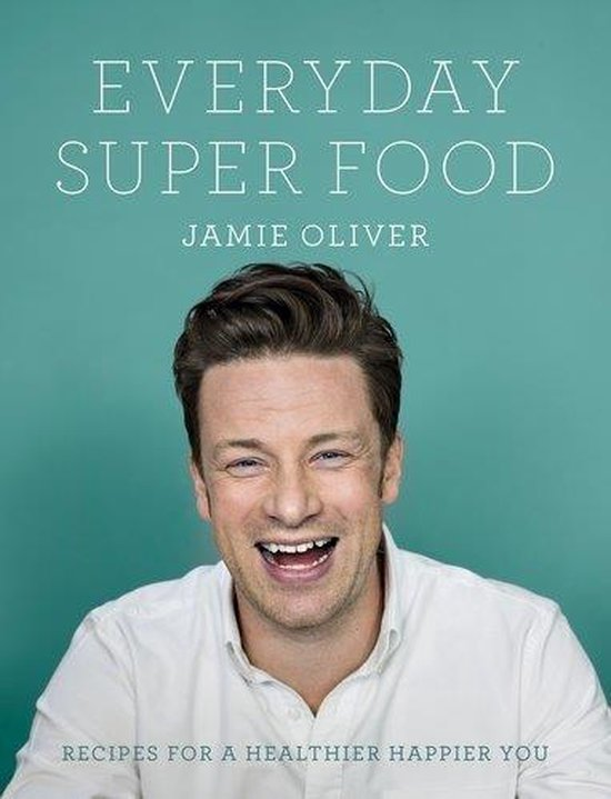 Boek cover Everyday Super Food van Jamie Oliver (Hardcover)