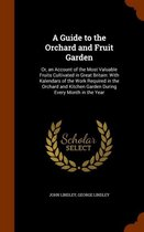 A Guide to the Orchard and Fruit Garden